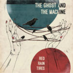 THE GHOST AND THE MACHIN - Red Rain Tires